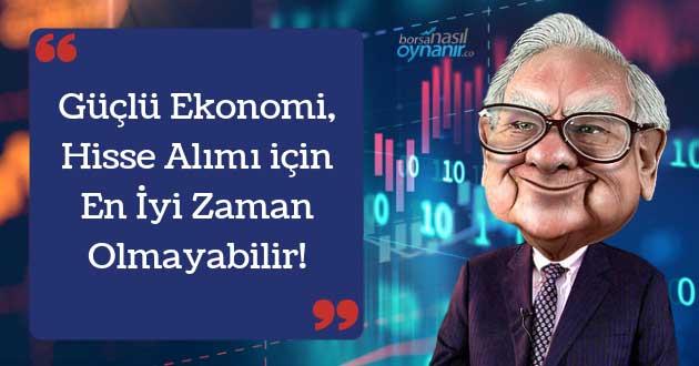 Güçlü Ekonomi, Hisse Alımı için En İyi Zaman Olmayabilir!