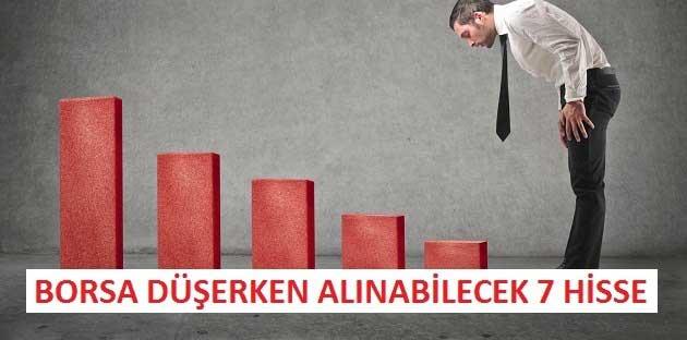 Borsa Düşerken Alınabilecek 7 Hisse Senedi