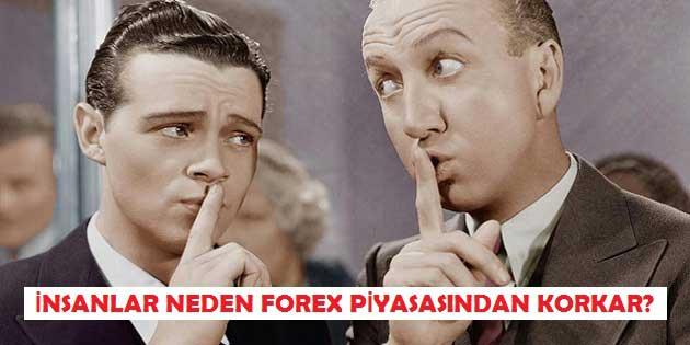 İnsanlar Neden Forex Piyasasından Korkar