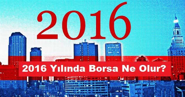 2016 Yılında Borsa Ne Olur?