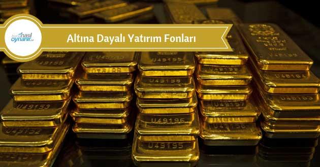 Altına Dayalı Yatırım Fonları