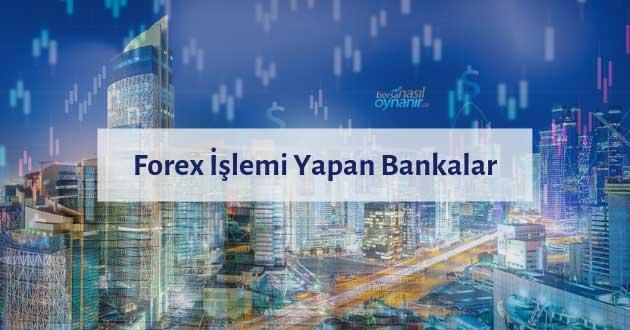 Forex Işlemi Yapılabilen En Iyi 5 Banka Borsa Nasıl Oynanır