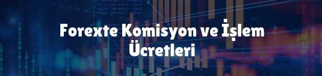 Forexte Komisyon ve İşlem Ücretleri