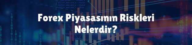 Forex Piyasasının Riskleri Nelerdir?