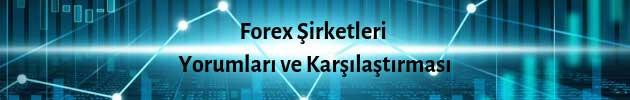 Forex Şirketleri Yorumları ve Karşılaştırması