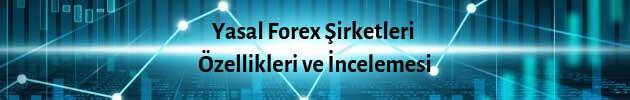 Yasal Forex Şirketleri Özellikleri ve İncelemesi
