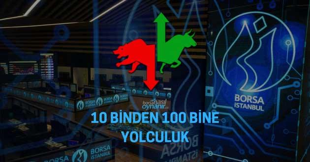 Borsa İstanbul'da 10 Binden 100 Bine Kadar Neler Yaşandı?