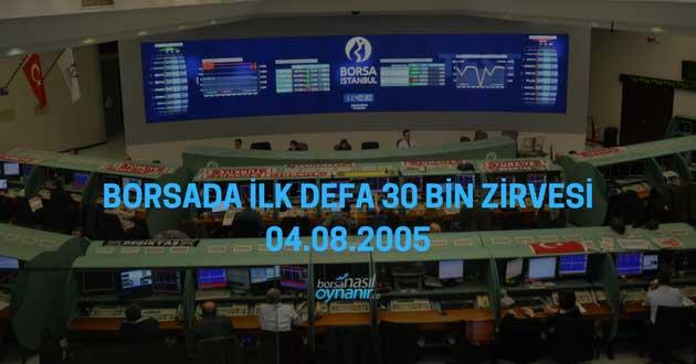 Borsada İlk Defa 30 Bin Zirvesi – 04.08.2005