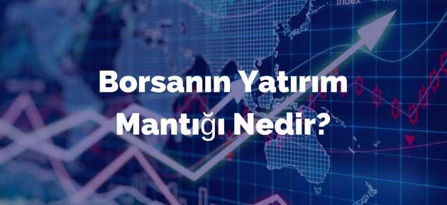 Borsanın Yatırım Mantığı Nedir?