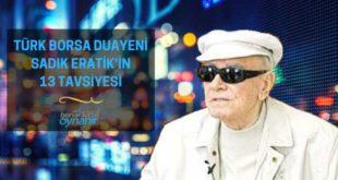 Türk Borsa Duayeni Sadık Eratik'in Başarmanızı Sağlayacak 13 Efsane Tavsiyesi