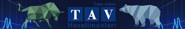 TAV Havalimanları Hissesi Hakkında Uzman Yorumları, Analizleri ve Tahminleri