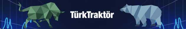 Türk Traktör (TTRAK) Hissesi Hakkında Uzman Yorumları, Analizleri ve Tahminleri