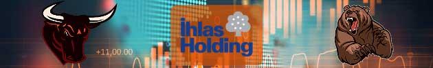 İhlas Holding (IHLAS) Hissesi Hakkında Uzman Yorumları, Analizleri ve Tahminleri