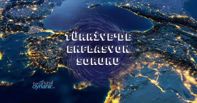 Türkiye'de Kronik Enflasyon Sorunun Yakın Tarihi ve Uzman Değerlendirmeleri