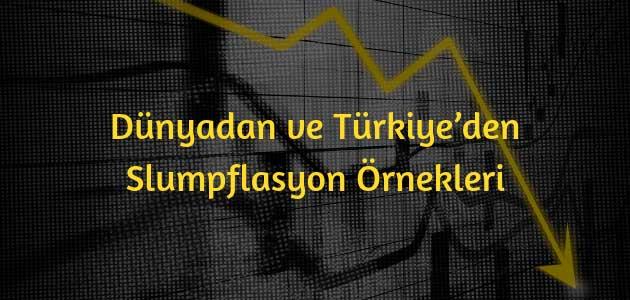 Dünyadan ve Türkiye'den Slumpflasyon Örnekleri