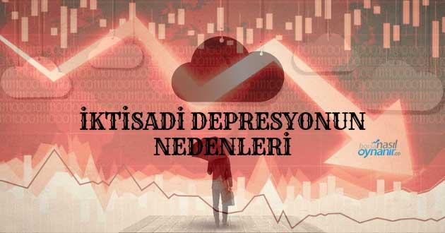 İktisadi Depresyonun Nedenleri Nelerdir?
