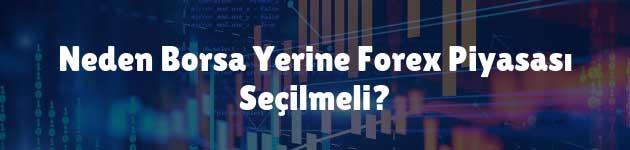 Neden Borsa Yerine Forex Piyasası Seçilmeli?