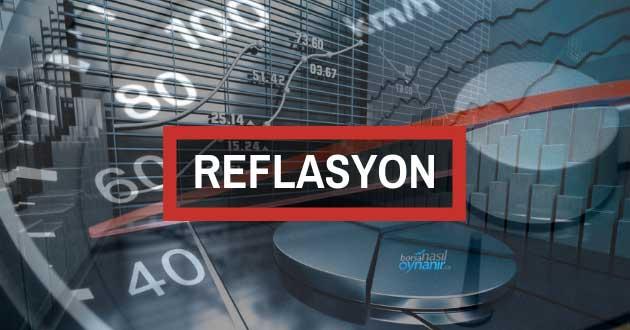 Reflasyon Hakkında Bilgiler: Nedir? Politikası Nasıl Uygulanır?