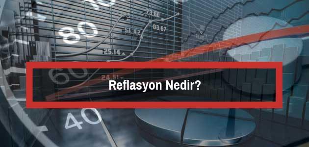 Reflasyon Nedir?