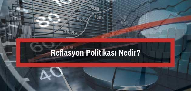 Reflasyon Politikası Nedir?