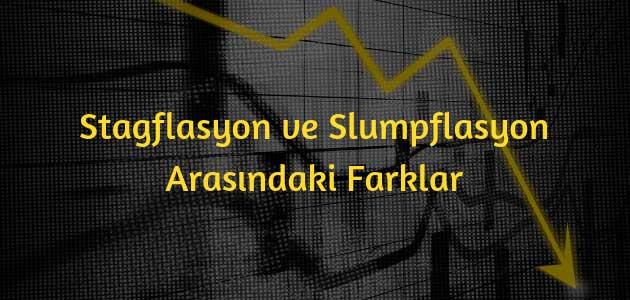 Stagflasyon ve Slumpflasyon Arasındaki Farklar