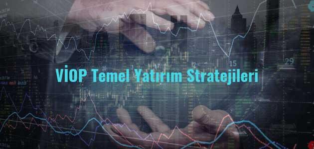 VİOP Temel Yatırım Stratejileri Nelerdir?