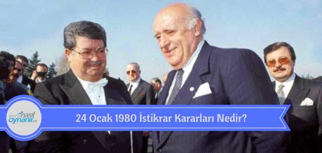 24 Ocak 1980 İstikrar Kararları Nedir?