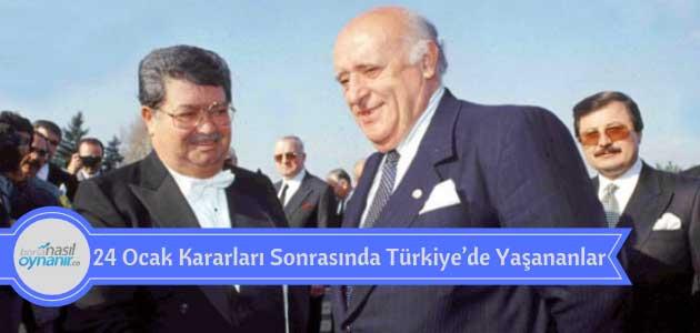 24 Ocak Kararları Sonrasında Türkiye'de Yaşananlar