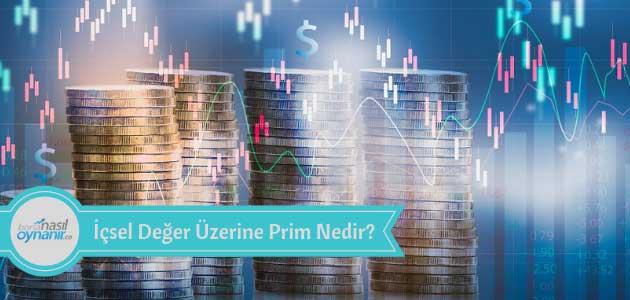 İçsel Değer Üzerine Prim Nedir?