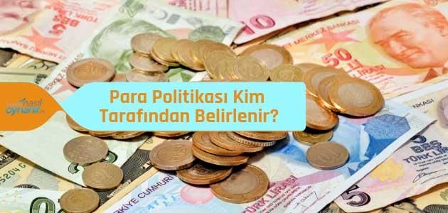 Para Politikası Kim Tarafından Belirlenir?