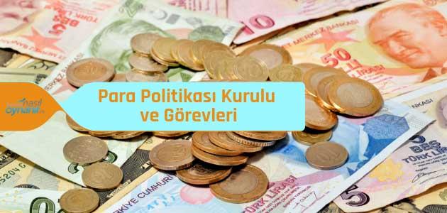 Para Politikası Kurulu Nedir? Görevleri Nelerdir?