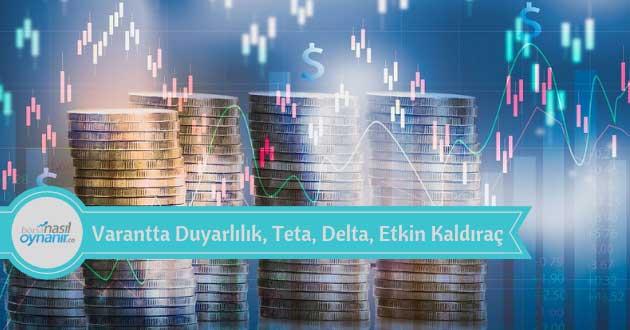 Varant Parametreleri: Duyarlılık, Teta, Delta ve Etkin Kaldıraç Nedir?