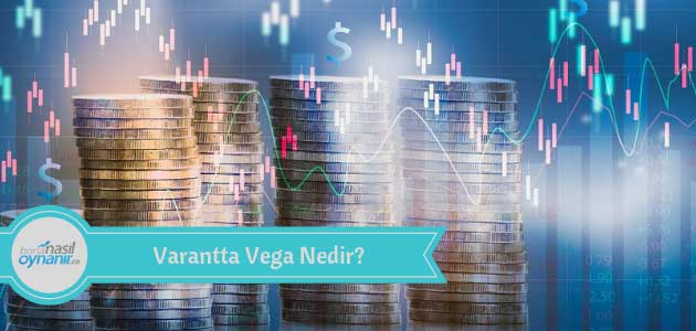 Varantta Vega Nedir?