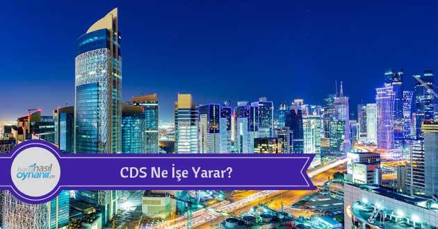 CDS Ne İşe Yarar?