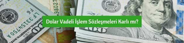 Dolar Vadeli İşlem Sözleşmeleri Karlı mı?