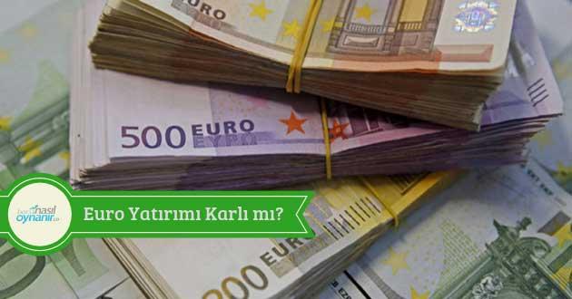 Euro Yatırımı Karlı mı?