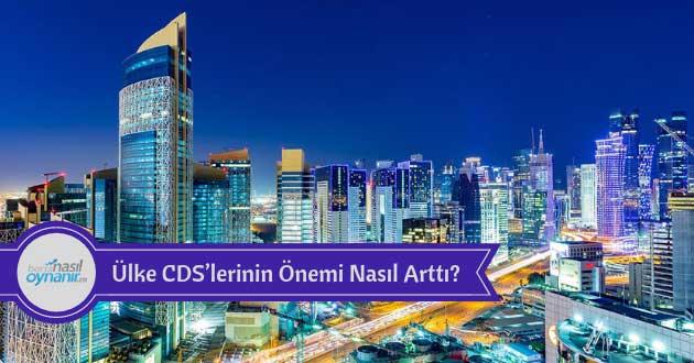 Ülke CDS'lerinin Önemi Nasıl Arttı?