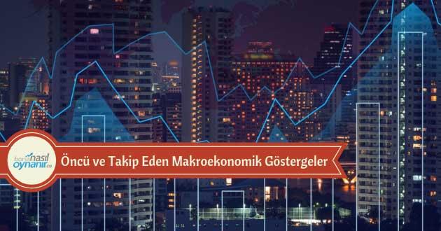 GSYİH Hesaplamasında Öncü ve Takip Eden Makroekonomik Göstergeler