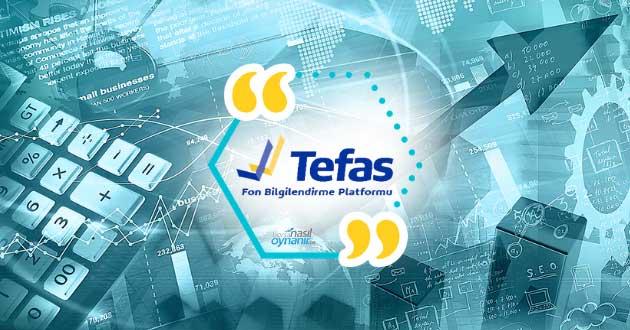 TEFAS Hakkında Bilgiler: Türkiye Elektronik Fon Alım Satım Platformu Nedir?