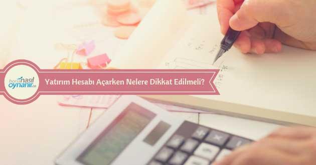 Yatırım Hesabı Açarken Nelere Dikkat Edilmeli?