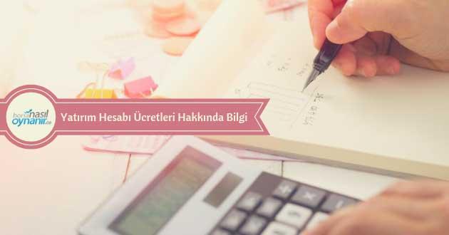 Yatırım Hesabı Ücretleri Hakkında Bilgi