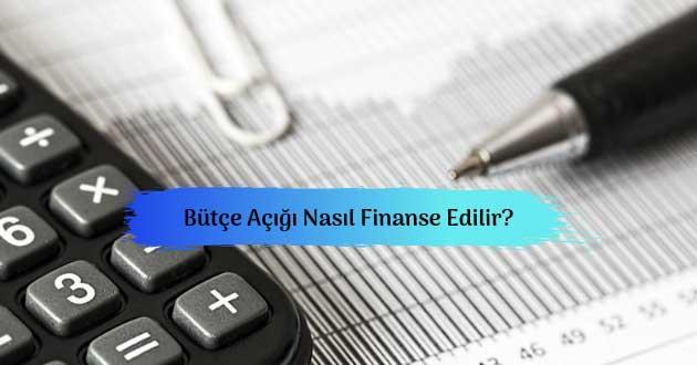 Bütçe Açığı Nasıl Finanse Edilir?