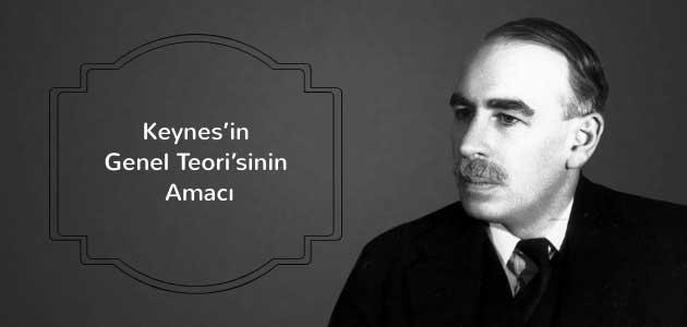 Keynes'in Genel Teori'sinin Amacı