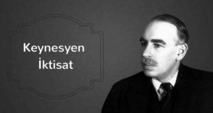 Keynesyen İktisat Nedir? Genel Teori ve Temel Varsayımları