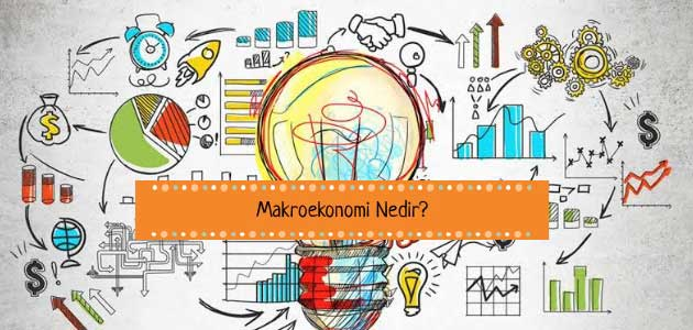 Makroekonomi Nedir?