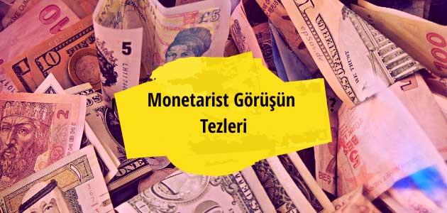 Monetarist Görüşün Tezleri
