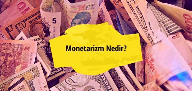 Monetarizm Nedir?