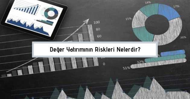 Değer Yatırımının Riskleri Nelerdir?