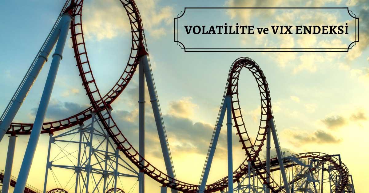 Volatilite Nedir? VIX Endeksi Ne Demek? Hesaplama ve İndikatörü