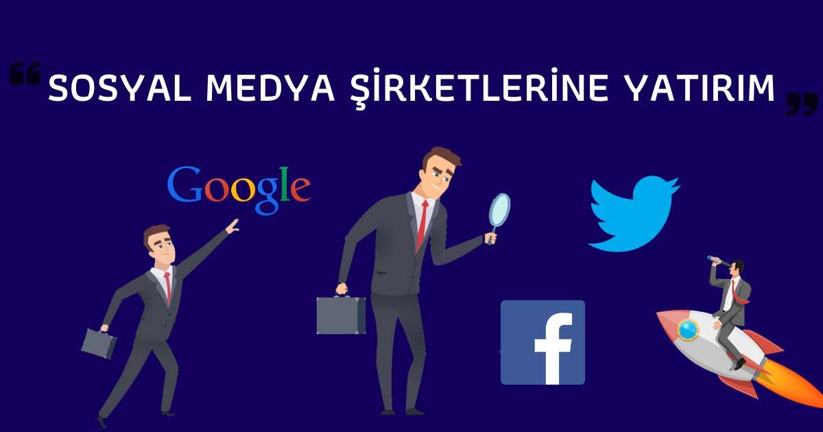 Google, Facebook ve Twitter Hisse Senedi Alım – Satımı